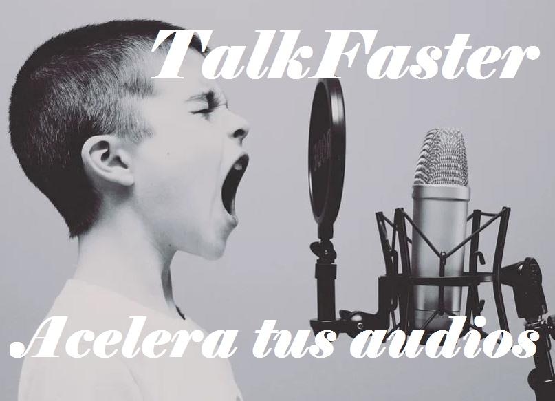 talkfaster acelerar audios