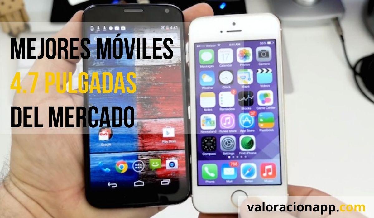 mejores móviles 4.7 pulgadas del mercado