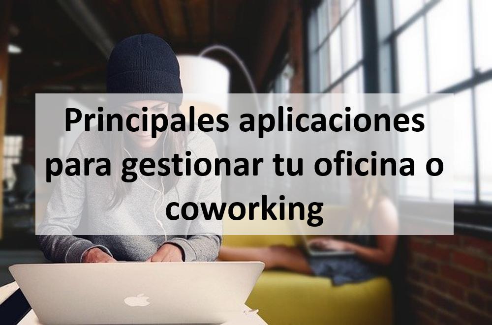 Principales aplicaciones para gestionar tu oficina o coworking